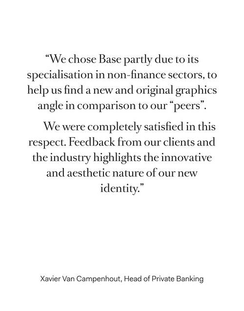 A quote from Head of Private banking Xavier Van Campenhout on their experience with Base Design