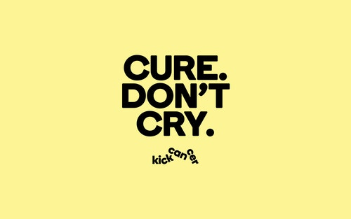 """Horizontal poster for Kickcancer with the quote """"Cure Don't Cry"""""""