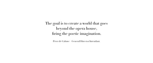 A quote from General Director Intendant Peter de Caluwe on the goal of the opera house