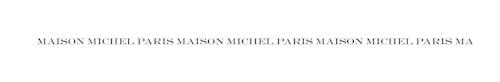 "Horizontal logo of Maison Michel repeating the sentence ""Maison Michel Paris"""