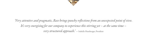 A quote from President Isabelle Hamburger on working with Base Design