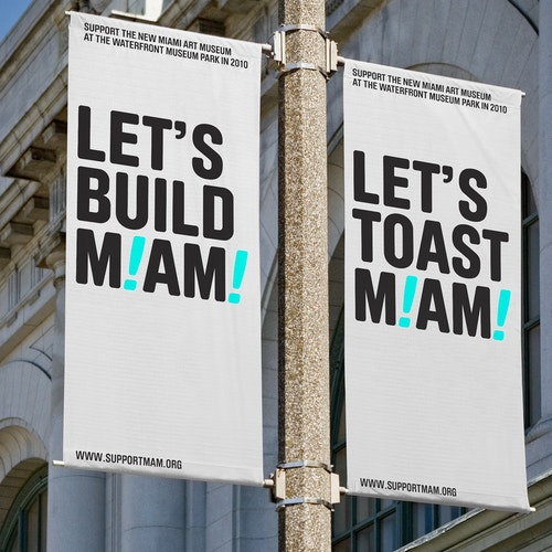 "Application of a poster designed for the Miami Art Museum quoting ""Let's Build M!am!"" on banner flags"