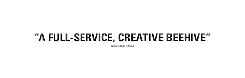 "A quote from co-founder of Milk Mazdack Rassi on what is Milk: ""a full service, creative beehive"""